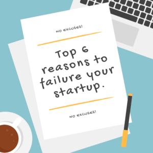 Top 6 reasons to failure your startup
