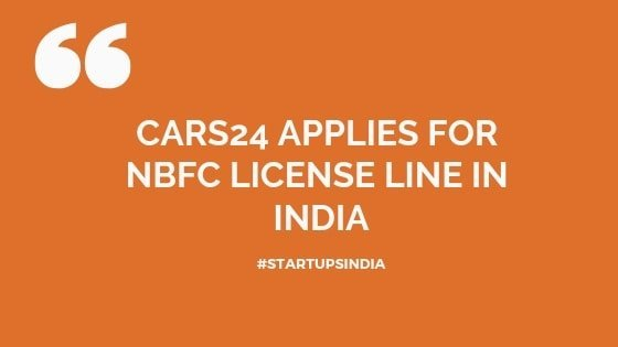 Cars24 Applies for NBFC license line in India